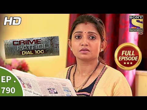 Crime Patrol Dial 100 – Ep 790 – Full Episode – 1st June, 2018