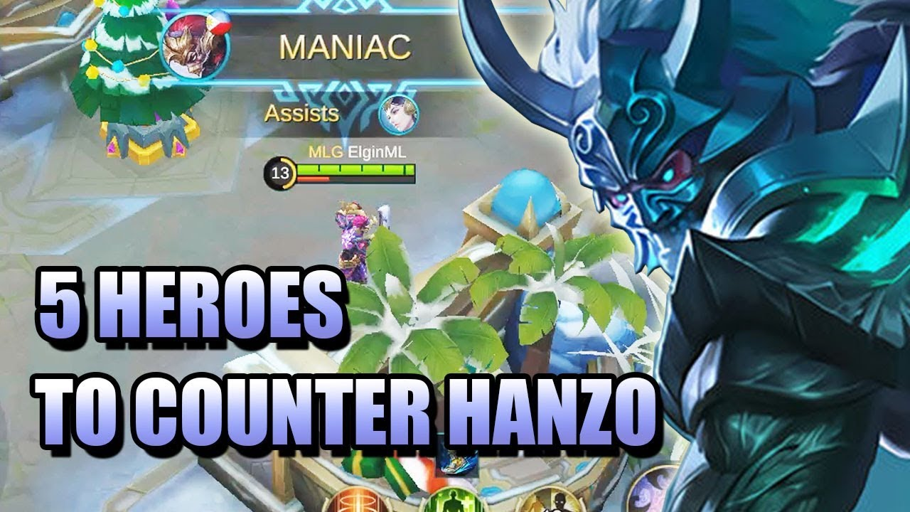 5 HEROES TO COUNTER HANZO IN MOBILE LEGENDS YouTube