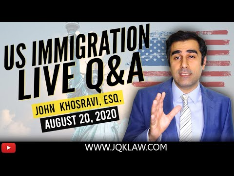 Live Immigration Q&A With Attorney John Khosravi (August 20, 2020)