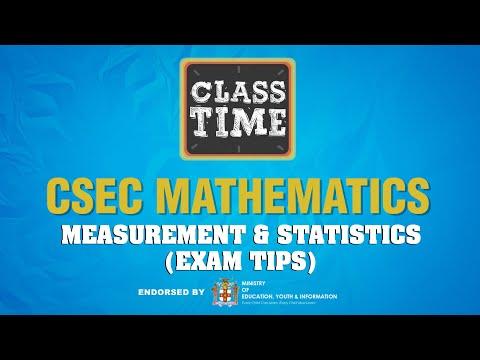 CSEC Mathematics - Measurement & Statistics(Exam Tips) - May 10 2021