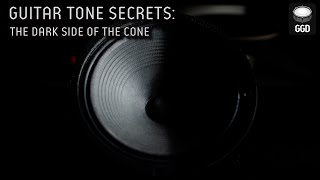 Guitar Tone Secrets: The Dark Side Of The Cone