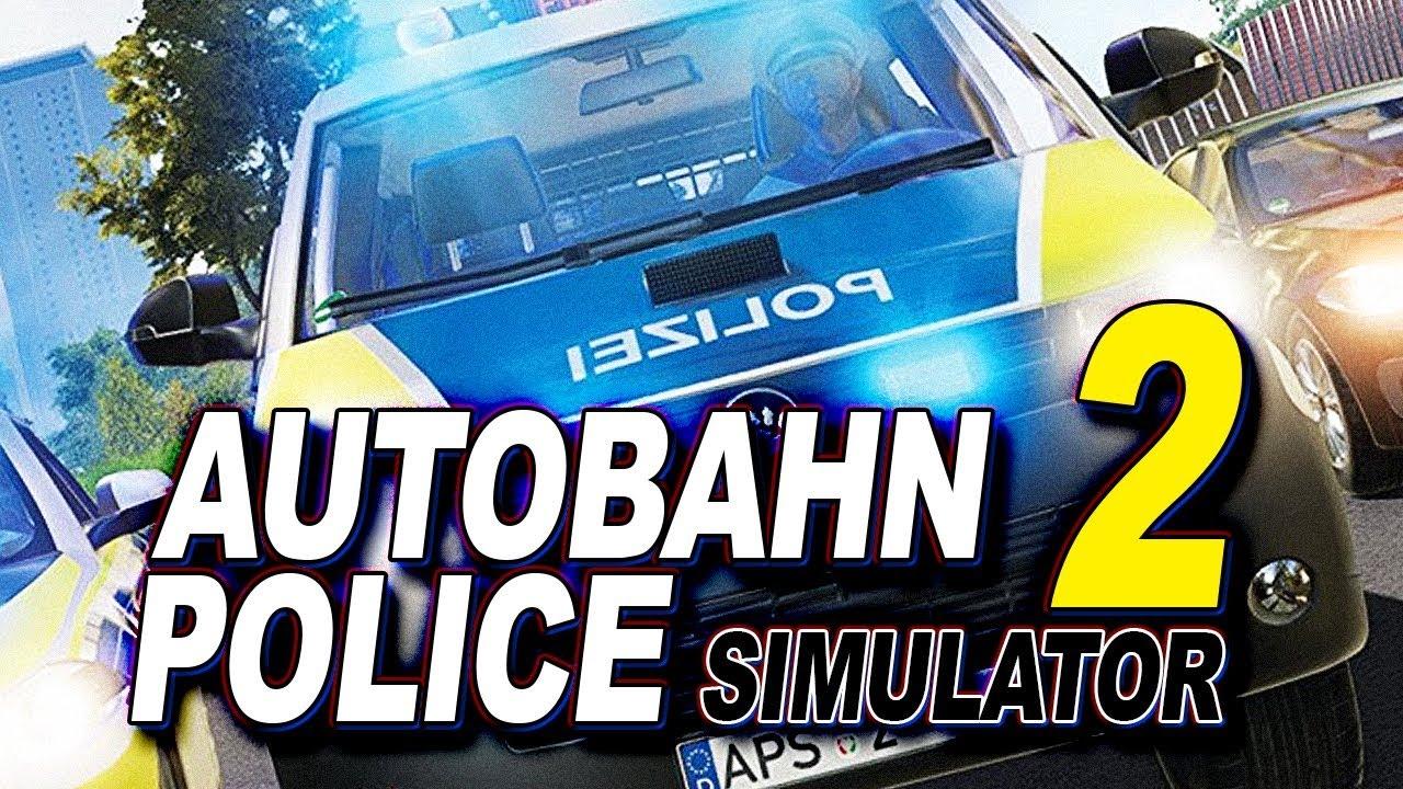 AUTOBAHN POLICE SIMULATOR 2 💩 000: Wilde Bullen! - YouTube