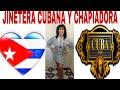 JINETERAS CUBANAS Y CHAPIADORAS