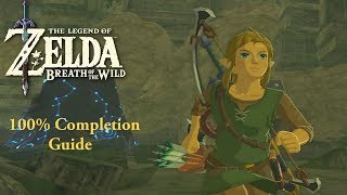 Zelda: Breath of the Wild - 100% Completion Guide