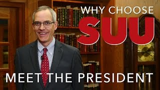 Why Choose SUU - Meet President Wyatt