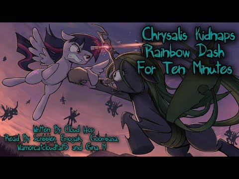 Pony Tales [MLP Fanfic] Chrysalis Kidnaps Rainbow Dash For Ten Minutes (comedy/romance - TwiDash)