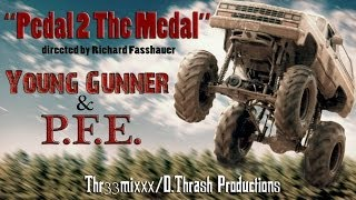 Young Gunner & P.F.E. - Pedal 2 The Metal