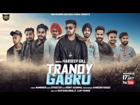 New Punjabi Songs 2018 | Trendy Gabru | Hardeep Gill | Latest Punjabi Songs 2018 | MMN Records