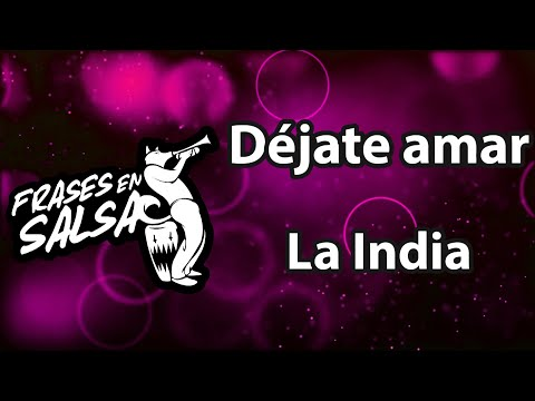 Dejate amar Letra - La India (Frases en Salsa)