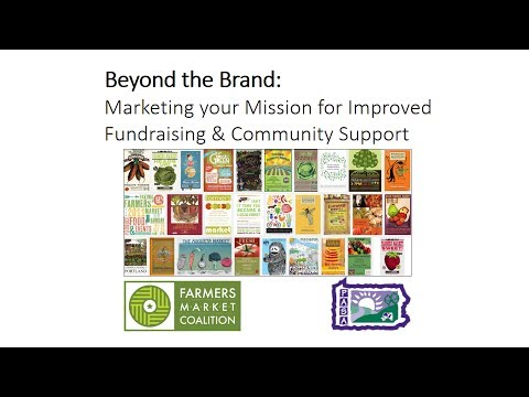 Beyond the Brand: Marketing your Mission for Improved Fundraising and Community Support
