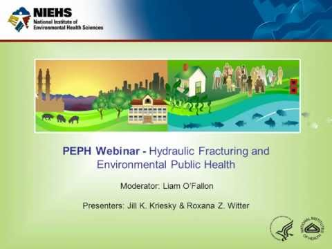 Hydraulic Fracturing ('Fracking') and Environmental Health Webinar