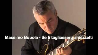 Massimo Bubola - Se ti tagliassero a pezzetti