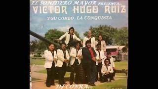 CUMBIA ALEGRE VICTOR HUGO RUIZ Y EL COMBO LA CONQUISTA