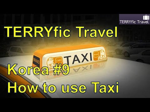 How to use a Taxi in Seoul, Korea #TERRYfic Travel #9