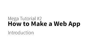 Mega Tutorial - Build a Web App