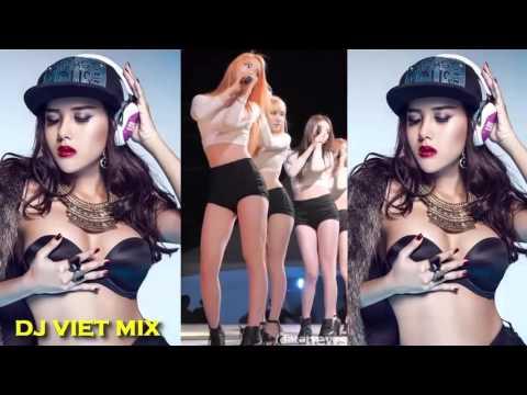 Nonstop Việt Mix hay nhất 2015 - Quẩy cùng hot girl Kpop Sexy Xung căng phiêu Vol.01