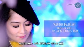 Cia Aulia - Mungkin Dia Lelah  [Official Music Video]