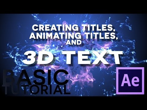 After Effects Basic Tutorial - TITLES, ANIMATING TITLES, and 3D TEXT