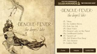 Vacant Lot - The Deepest Lake by DENGUE FEVER