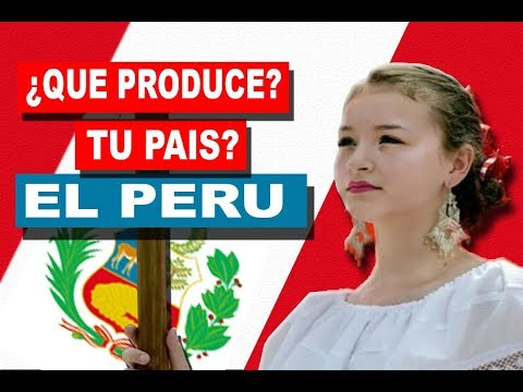 ✅ 4 | ¿QUE PRODUCE TU PAÍS? EL PERU | ECONOMIA DE PERU
