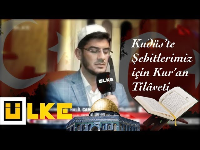 Muhsin KARA - Kudüste ?ehitlerimiz için Kuran Tilâveti(Ülke TV 2018)