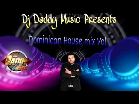 Dominican House Mix Vol 1 By Dj Daddy Music