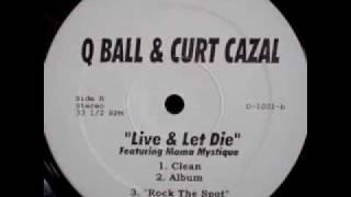 Q-Ball & Curt Cazal - Live & Let Die ft. Mama Mystique