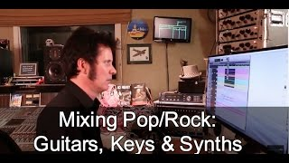 Mixing Pop/Rock: Guitars, Synths, Keys - Warren Huart: Produce Like A Pro.
