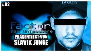 #2 X Factor: Das Unfassbare mit Slavik Junge 4K