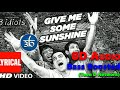 Give Me Some Sunshine | 3D Song | 8D Audio | Bass Boosted | 3 Idiots | Teen D Network