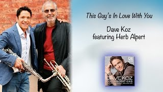 Watch Dave Koz This Guys In Love With You feat Herb Alpert video