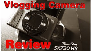 Canon Powershot SX730 HS Review HD Videos- YouTube Vlogging Camera