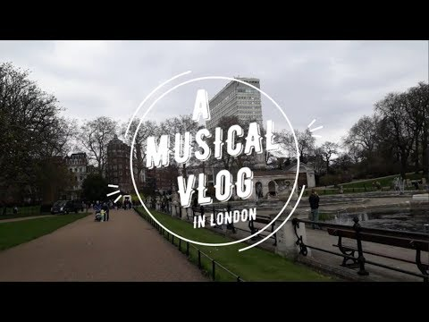 Musical Vlog in London ~ Covent Garden, Birthday...🎡💕