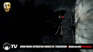 16-11-18 Anonymous Operation Domestic Terrorism.
