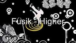 Fusik - Higher