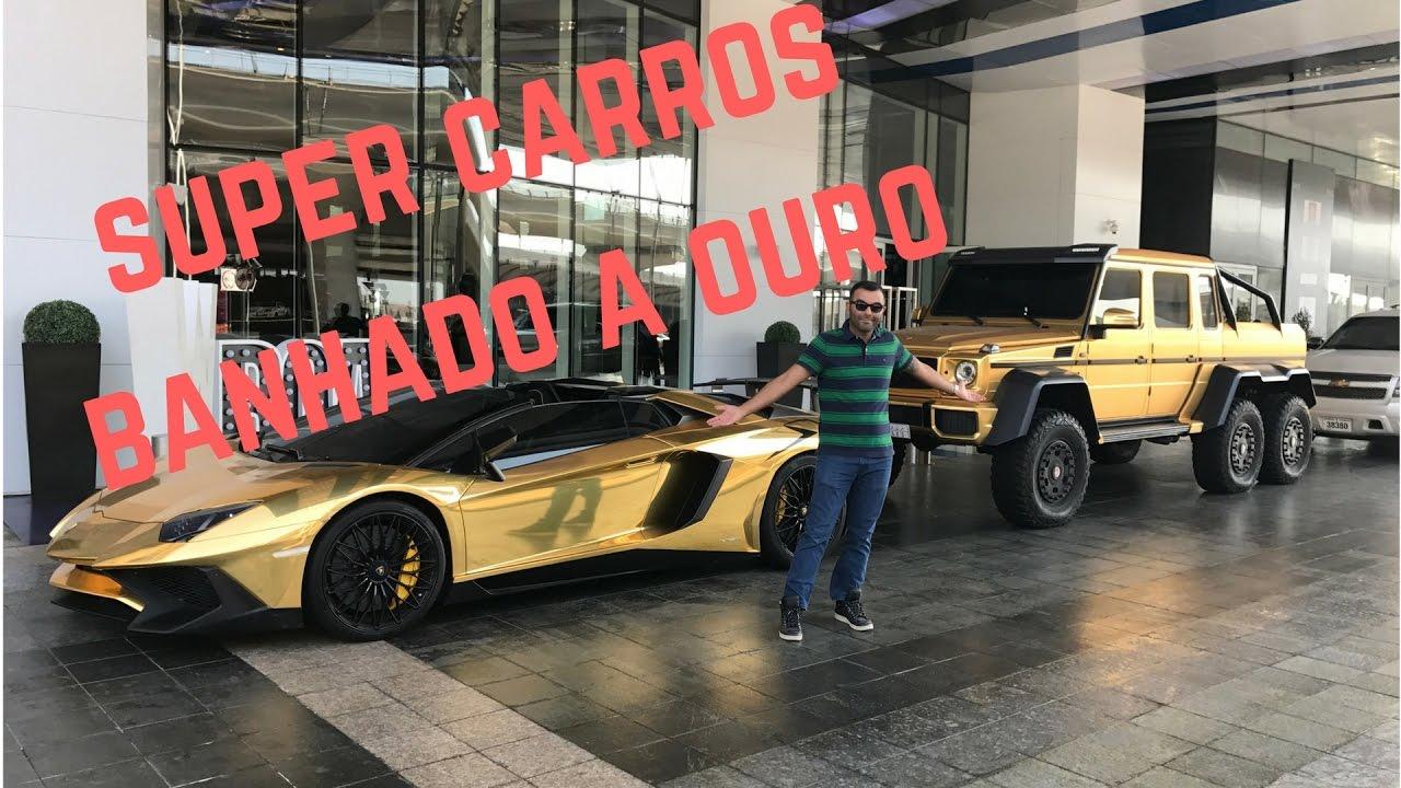 Carros Banhado A Ouro De Dubai Youtube