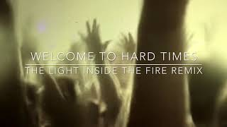 Moby - Welcome to Hard Times (The Light Inside The Fire Remix)