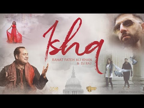 ISHQ | DJ Raj | Rahat Fateh Ali Khan | **Official Video** | VIP Records | 360 Worldwide