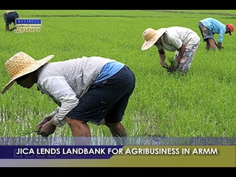 JICA LENDS LANDBANK FOR AGRIBUSINESS IN ARMM   BIZWATCH
