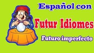Испанский язык. Урок 55. Futuro Imperfecto. Будущее время.