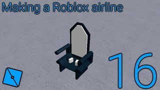 Making a Roblox airline: Episode 16 - Ugly airplane seats with seatbelts!