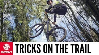 Mountain Bike Tricks On The Trail | GMBN Tricks Special