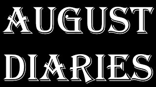 AUGUST DIARIES - LYRICS