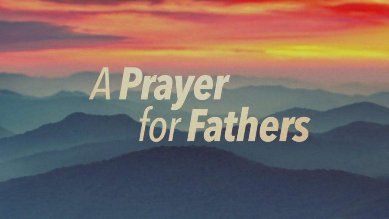 A Prayer for Fathers - YouTube