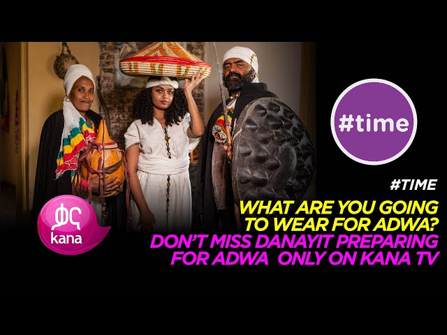 What are you going to Wear for Adwa |#Time