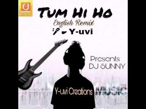 Tum hi ho english remix