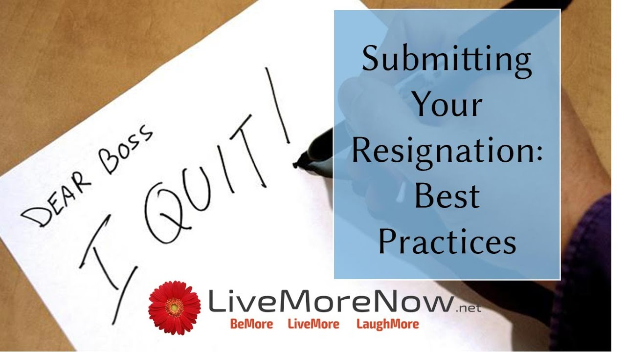 submitting your resignation best practices submitting your resignation best practices
