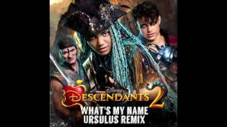 Download Descendants 2 - What's My Name (Ursulus Remix)