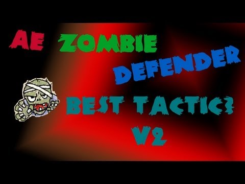 AE Zombie Defender - The Best Tactic Ever! V2