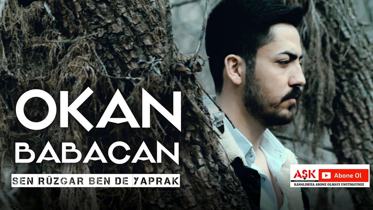 Okan Babacan - Sen Rüzgar Ben De Yaprak #aşkprodüksiyon #yeniklip #Okanbabacan #senrüzgarbenyaprak